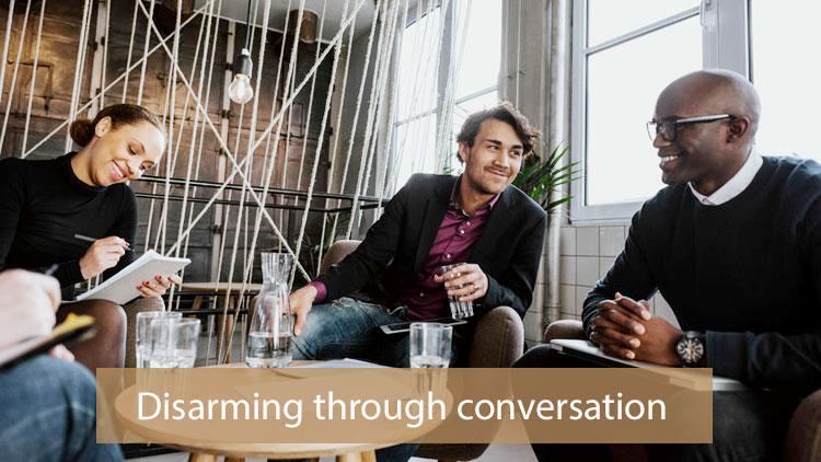 Disarming through conversation