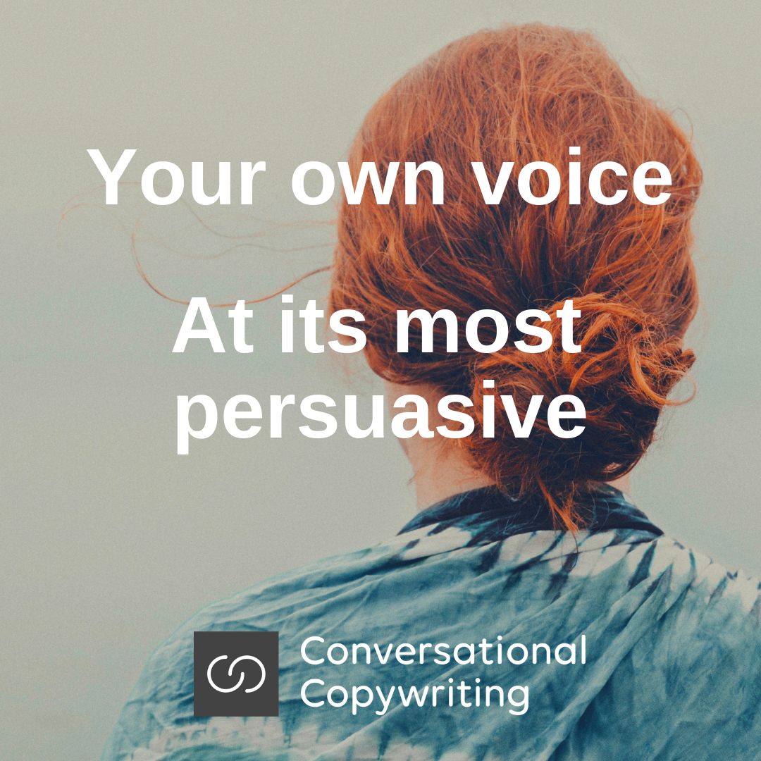 Your own voice at its most persuasive